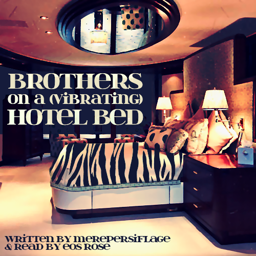 Brothers on a (Vibrating) Hotel Bed [cover by eos rose]